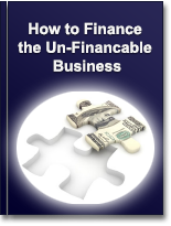 How to finance the un-financeable business