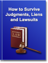 How to survive judgements, liens, and lawsuits