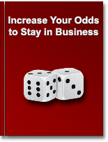 Increase your odds to stay in business