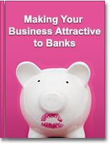 Making your business attractive to banks