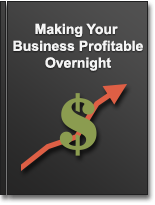 Making Your Business Profitable Overnight